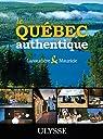 Le Québec authentique - Lanaudière et Mauricie par Morneau