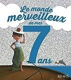 Le monde merveilleux de mes 7 ans - Pour les garçons !
