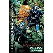 Codename Quicksilver: End Game: Book 6