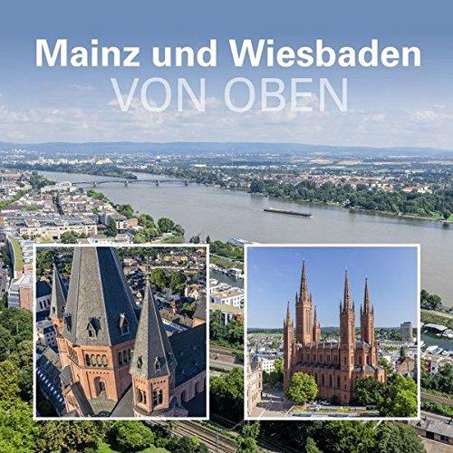 Mainz und Wiesbaden von oben