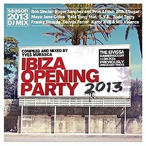 Ibiza opening party 2013 (DJ Mix by Yves Murasca)