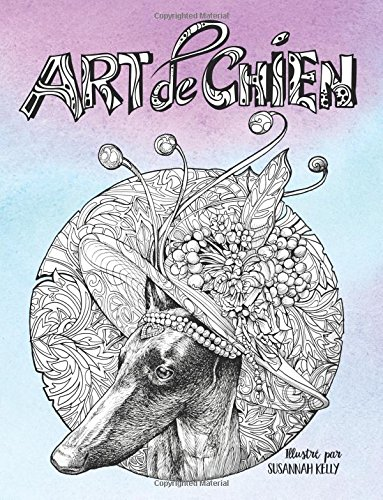 Art de chien: Un livre de coloriage pour adultes pour les amoureux des chiens : Un mandala de chiens et de chiots pour faire un cadeau unique : Des ... le stress et pour méditer et se relaxer)