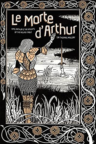 Le Morte D Arthur - Le Morte D'arthur: King Arthur & the
