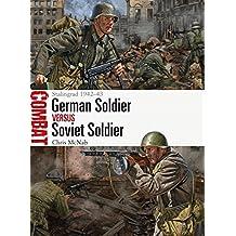 German Soldier vs Soviet Soldier: Stalingrad 1942–43 (Combat)