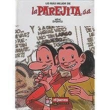 Lo mas mejor de El Jueves volumen 01: La Parejita S.A.