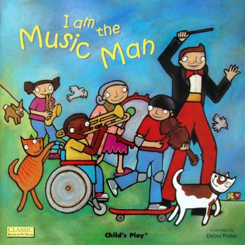 I am the Music Man (Classic Books with Holes Soft Cover) by Debra Potter (Illustrator) (1-Mar-2005) Paperback