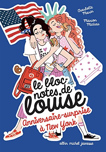 ANNIVERSAIRE SURPRISE A NEW YORK T6: Le Bloc-note de Louise - tome 6