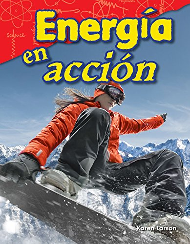 Energia En Accion (Energy in Action) (Spanish Version) (Grade 3) (Ciencias fisicas / Science Readers: Content and Literacy)