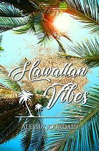 Hawaiian Vibes par Alessia Jourdain