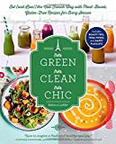 Tres Green, Tres Clean, Tres Chic: Eat (and Live!) the New French Way with Plant-Based, Gluten-Free Recipes for Every Season