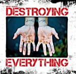 Destroying Everything: Seems Like the...