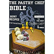 THE PASTRY CHEF  BIBLE (English Edition)