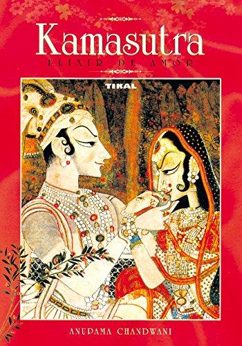 Kamasutra Elixir De Amor por Anupama Chandwani