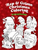 Rap & Grime Christmas Coloring Book: Adult Coloring Book Featuring: ASAP Rocky, Childish Gambino,  Gucci mane, Kanye Wes