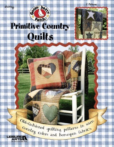 Gooseberry Patch Primitive Country Quilts (Gooseberry Patch (Leisure Arts)) (Primitive Country Quilts)