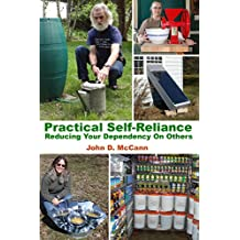 Practical Self-Reliance - Reducing Your Dependency On Others (English Edition)