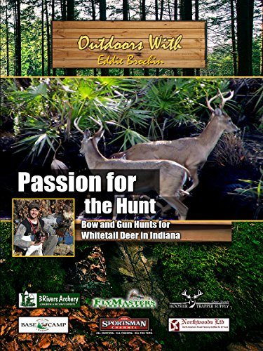 Outdoors with Eddie Brochin - Passion for The Hunt - Bow and Gun Hunts for Whitetail Deer in Indiana [OV]