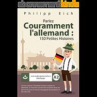 Parlez couramment en : Allemand 150 petites histoires (German Edition)