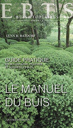 Le manuel du buis par Lynn R. Batdorf