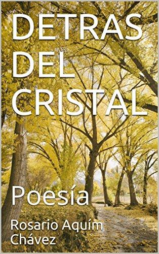 DETRAS DEL CRISTAL: Poesía (Poesia nº 2) por Rosario Aquím Chávez