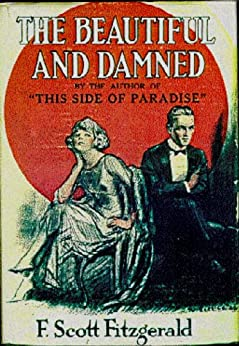 The Beautiful and Damned [Annotated] (English Edition) von [Fitzgerald, F Scott]