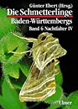 Die Schmetterlinge Baden-Württembergs, Bd.6, Nachtfalter