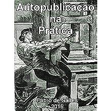 Autopublicação na Prática (Portuguese Edition)