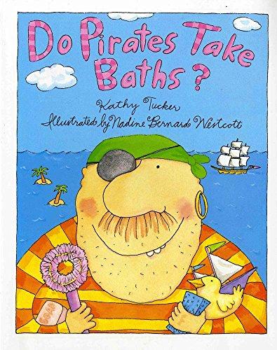 Do Pirates Take Baths? por Kathy Tucker