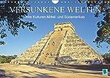Alte Kulturen Mittel- und Südamerikas – Versunkene Welten (Wandkalender 2017 DIN A4 quer): Maya, Inka, Zapoteken – Spuren der antiken Hochkulturen (Monatskalender, 14 Seiten) (CALVENDO Orte)