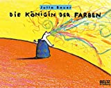 Die Königin der Farben: Bilderbuch