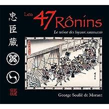 Les 47 Ronins : Le trésor des loyaux samouraïs (version illustrée)