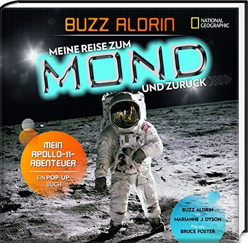 Meine Reise zum Mond und zurück. Mein Apollo 11 - Abenteuer. Ein Pop-up Buch: National Geographic KiDS