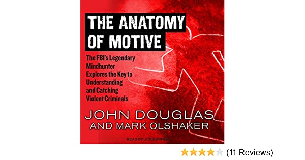 The Anatomy Of Motive The Fbis Legendary Mindhunter Explores The