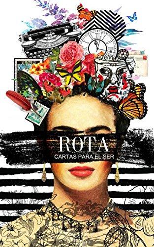 ROTA (Cartas para el ser) por Carlos Paúl Colina Chacín