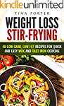 Weight Loss Stir-Frying: 48 Low Carb,...