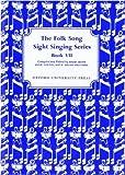 Folk Song Sight Singing Book 7: Bk. 7