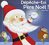 Dépêche-toi père Noël ! / Philippe Jalbert | Jalbert, Philippe. Auteur