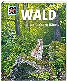 WAS IST WAS Band 134 Wald. Mehr als nur Bäume (WAS IST WAS Sachbuch, Band 134) - Annette Hackbarth