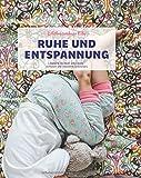 Erlebnisordner Kita Ruhe und Entspannung: Lernen durch Erleben - Kinder entdecken Großes