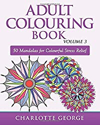 Adult Colouring Book - Volume 3: 50 Mandalas for Colouring Enjoyment (Adult Colouring Books)