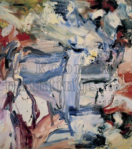 De Kooning : Paintings 1960-1980, Kunstmuseum Basel