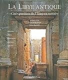la libye antique cit?s perdues de l empire romain ancien prix ?diteur 49 95 euros