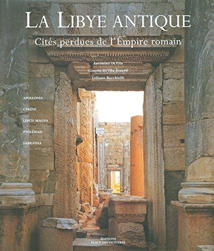 La Libye antique : Cités perdues de l'Empire romain (Ancien prix éditeur : 49,95 euros) par Antonino Di vita