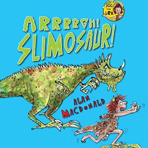 Iggy the Urk: Arrrgh! Slimosaur!  Audiolibri