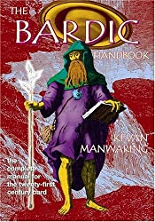 The Bardic Handbook: The Complete Manual for the Twenty-First Century Bard