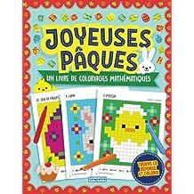 Joyeuses Pâques - Un Livre De Coloriages Mathématiques: Du Pixel Art pour les enfants : exercices d'addition, soustraction, multiplication et division ... d'activités pour enfants autour de Pâques)