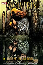 Wolverine: Origins Vol. 1: Born In Blood: Origins - Born in Blood: V.1 (Wolverine - Origins Graphic Novel)