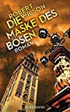 Die Maske des Bösen: Roman