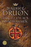 Der Fluch aus den Flammen: Historischer Roman - Maurice Druon