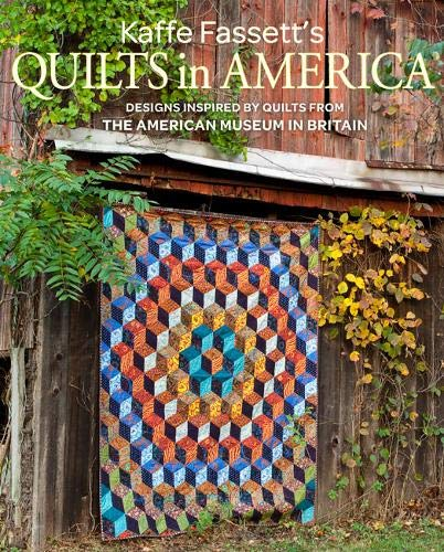 Kaffe Fassett's Quilts in America: Design Inspired by Quilts from the American Museum in Britain -